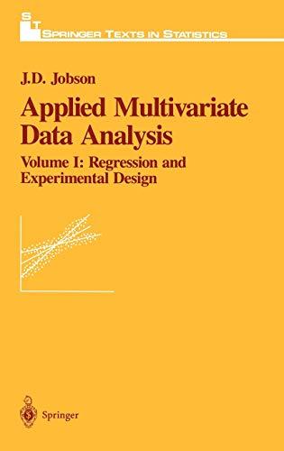 9780387976600: Applied Multivariate Data Analysis: Regression and Experimental Design: Regression and Experimental Design v. 1 (Springer Texts in Statistics)
