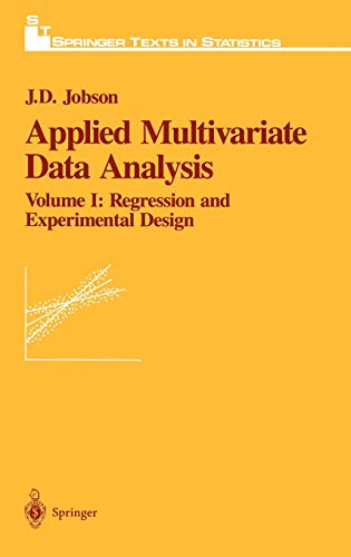 9780387976600: Applied Multivariate Data Analysis: Regression and Experimental Design: Regression and Experimental Design v. 1 (Springer Texts in Statistics)
