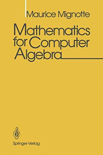 Mathematics for Computer Algebra: M. Mignotte