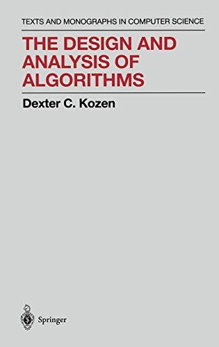 The Design and Analysis of Algorithms (Monographs: Kozen, Dexter C.