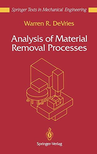 Analysis of Material Removal Processes (Mechanical Engineering: Warren R. DeVries