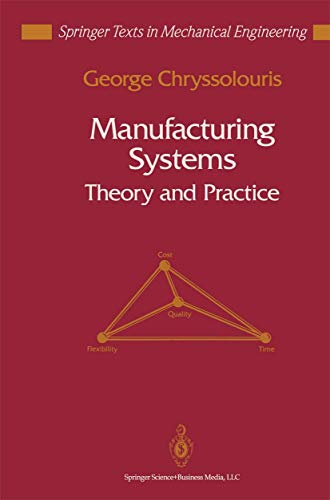 9780387977546: Manufacturing Systems: Theory and Practice (Springer Texts in Mechancial Engineering)