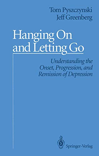 9780387977560: Hanging On and Letting Go: Understanding the Onset, Progression, and Remission of Depression