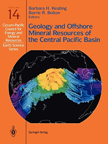 9780387977713: Geology and Offshore Mineral Resources of the Central Pacific Basin (Circum-Pacific Council for Energy and Mineral Resources. Earth Science Series)