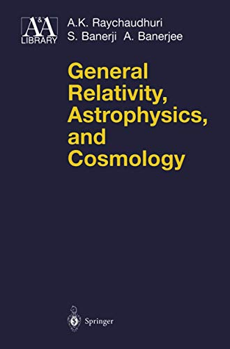 General Relativity, Astrophysics, and Cosmology: Raychaudhuri, A. K.;