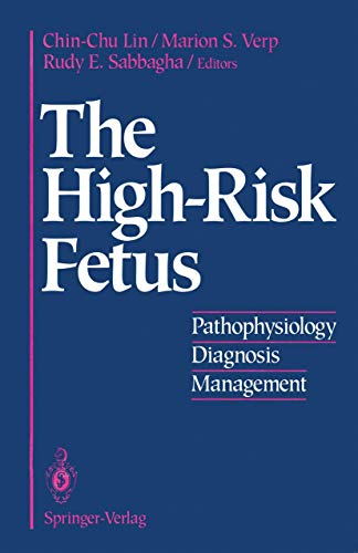 9780387978369: The High Risk Fetus: Pathophysiology, Diagnosis, and Management