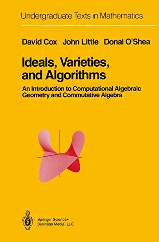 9780387978475: Ideals, Varieties, and Algorithms: An Introduction to Computational Algebraic Geometry and Commutative Algebra (Undergraduate Texts in Mathematics)