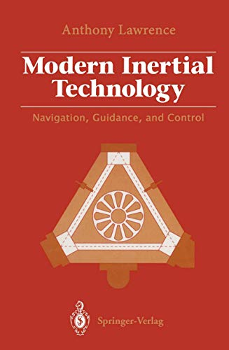 Modern Inertial Technology: Navigation, Guidance, and Control: Anthony Lawrence