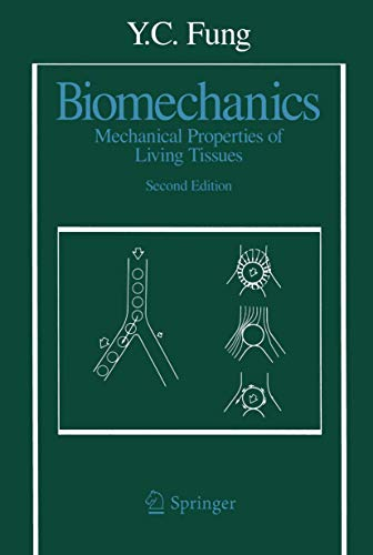 Biomechanics: Mechanical Properties of Living Tissues, Second: Fung, Y. C.