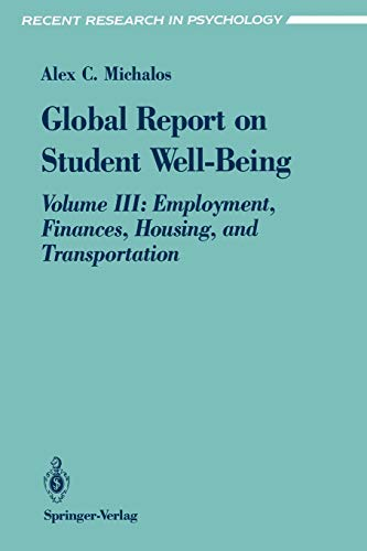 9780387979489: Global Report on Student Well-Being: Volume III: Employment, Finances, Housing, and Transportation (Recent Research in Psychology)