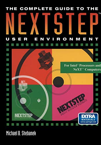 9780387979564: The Complete Guide to the NextstepTM User Environment (The Electronic Library of Science)
