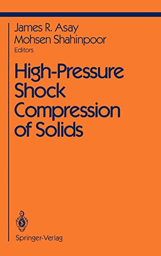 High-Pressure Shock Compression of Solids Shock Wave and High Pressure Phenomena