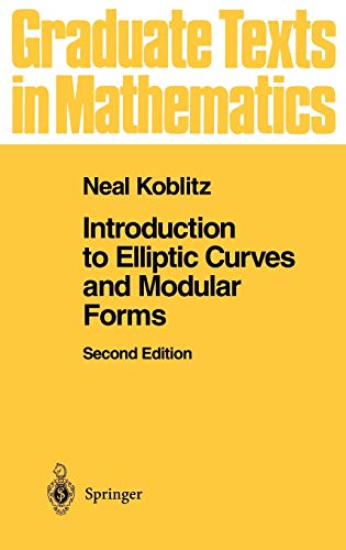 Introduction to Elliptic Curves and Modular Forms,: Neal Koblitz