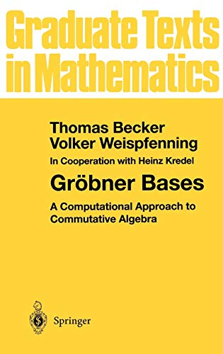 9780387979717: Gröbner Bases: A Computational Approach to Commutative Algebra (Graduate Texts in Mathematics) (v. 141)