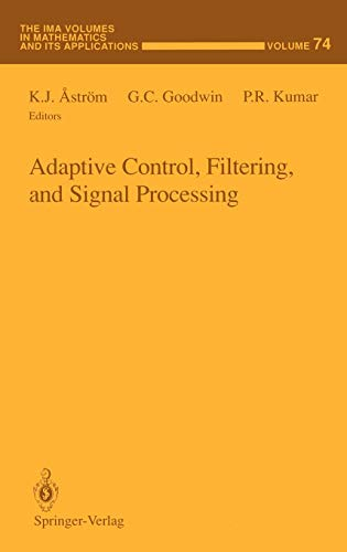 Adaptive Control, Filtering, and Signal Processing The IMA Volumes in Mathematics and its ...
