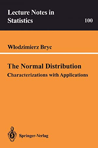 The Normal Distribution: Characterizations with Applications (Lecture Notes in Statistics): Bryc, ...