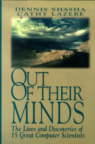 9780387979922: Out of Their Minds: The Lives and Discoveries of 15 Great Computer Scientists