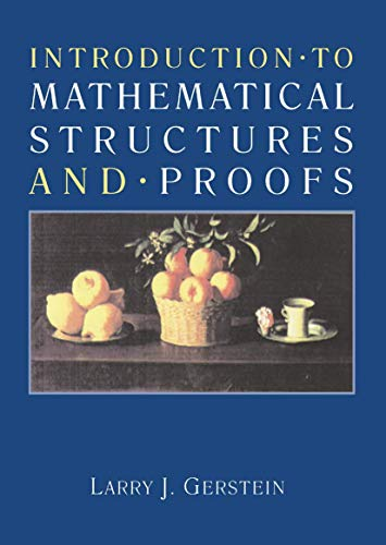 9780387979977: Introduction to Mathematical Structures and Proofs (Textbooks in Mathematical Sciences)