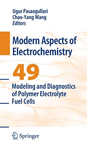 9780387980676: 49: Modeling and Diagnostics of Polymer Electrolyte Fuel Cells (Modern Aspects of Electrochemistry)