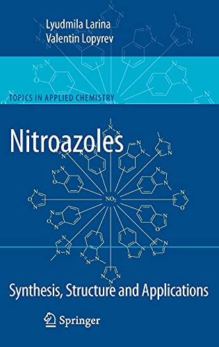 Nitroazoles: Synthesis, Structure and Applications: Lyudmila Larina