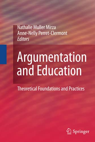 9780387981246: Argumentation and Education: Theoretical Foundations and Practices