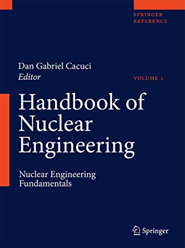 9780387981307: Handbook of Nuclear Engineering: Vol. 1: Nuclear Engineering Fundamentals; Vol. 2: Reactor Design; Vol. 3: Reactor Analysis; Vol. 4: Reactors of ... Waste Disposal and Safeguards
