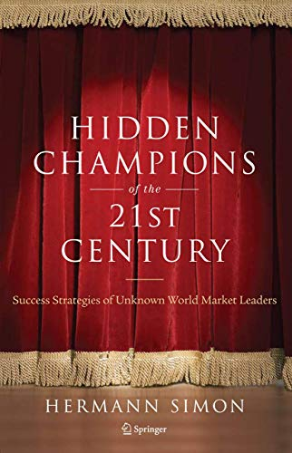 9780387981468: Hidden Champions of the Twenty-First Century: Success Strategies of Unknown World Market Leaders