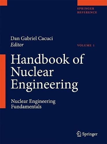 9780387981505: Handbook of Nuclear Engineering: Vol. 1: Nuclear Engineering Fundamentals; Vol. 2: Reactor Design; Vol. 3: Reactor Analysis; Vol. 4: Reactors of Generations III and IV; Vol. 5: Fuel C