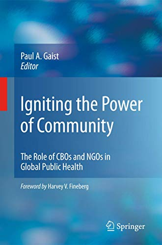 9780387981567: Igniting the Power of Community: The Role of CBOs and NGOs in Global Public Health
