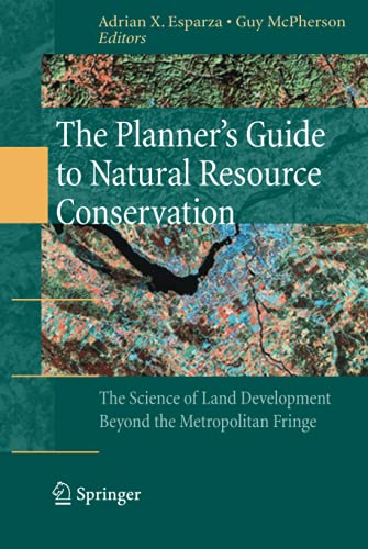 9780387981666: The Planner's Guide to Natural Resource Conservation:: The Science of Land Development Beyond the Metropolitan Fringe