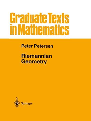 Riemannian Geometry (v. 171 Graduate texts in: Petersen, Peter