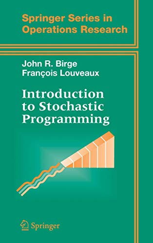 Introduction to Stochastic Programming: John R. Birge;
