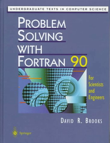 9780387982298: Problem Solving with Fortran 90: For Scientists and Engineers (Undergraduate Texts in Computer Science)