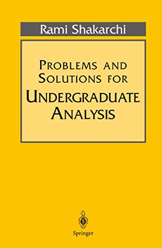 9780387982359: Problems and Solutions for Undergraduate Analysis (Undergraduate Texts in Mathematics)