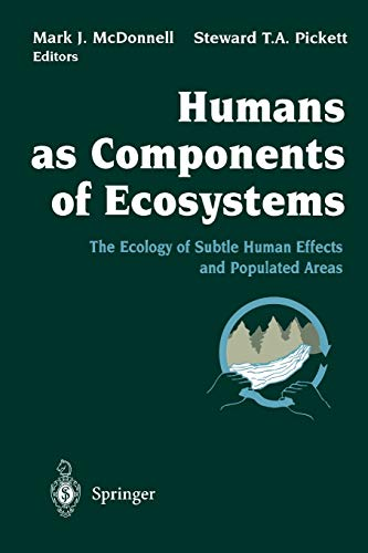 9780387982434: Humans as Components of Ecosystems: The Ecology of Subtle Human Effects and Populated Areas