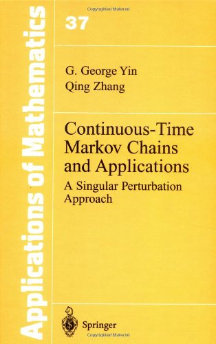 9780387982441: Continuous-Time Markov Chains and Applications: A Singular Perturbation Approach