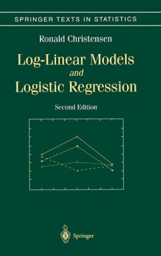 9780387982472: Log-Linear Models and Logistic Regression (Springer Texts in Statistics)