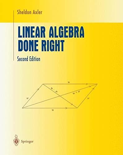 9780387982588: Linear Algebra Done Right (Undergraduate Texts in Mathematics)