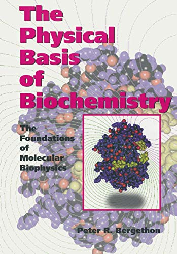 The Physical Basis of Biochemistry: The Foundations: Peter R. Bergethon