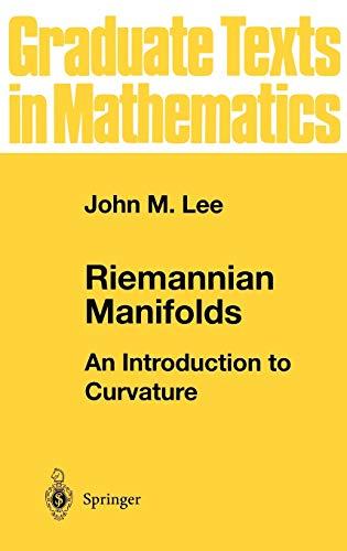 9780387982717: Riemannian Manifolds: An Introduction to Curvature (Graduate Texts in Mathematics)