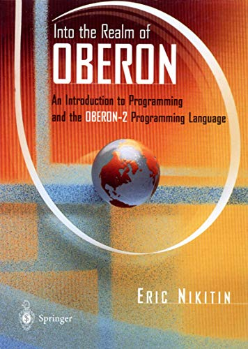 9780387982793: Into the Realm of Oberon: An Introduction to Programming and the Oberon-2 Programming Language