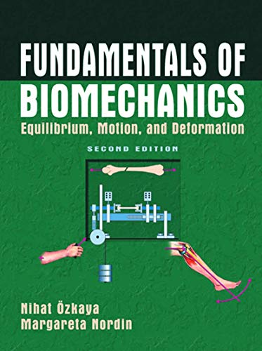 Fundamentals of Biomechanics: Equilibrium, Motion, and Deformation: Nihat zkaya, Margareta