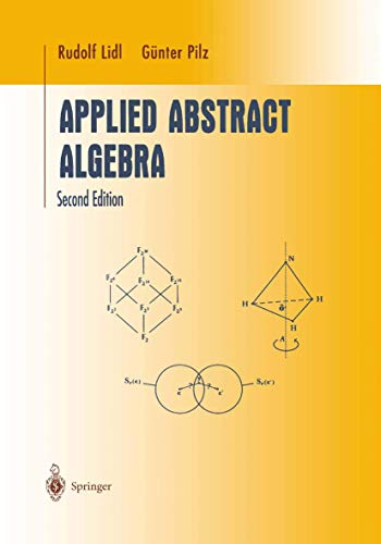 Applied Abstract Algebra. Second Edition (Undergraduate Texts: Lidl, Rudolf, Pilz,