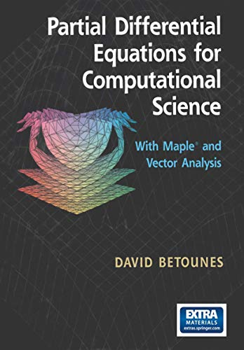 9780387983004: Partial Differential Equations for Computational Science: With Maple® and Vector Analysis (1375)