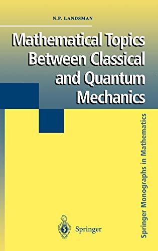 9780387983189: Mathematical Topics Between Classical and Quantum Mechanics