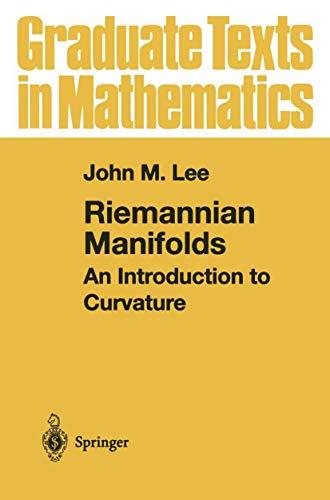 Riemannian Manifolds: An Introduction to Curvature (Graduate: Lee, John M.