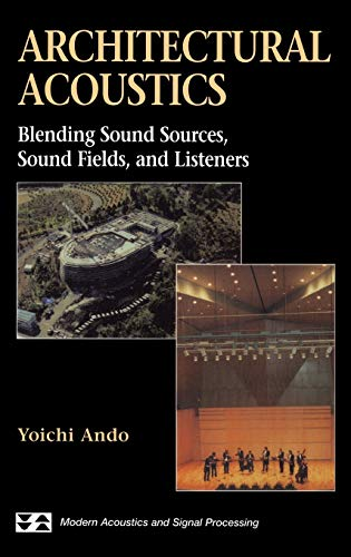 9780387983332: Architectural Acoustics: Blending Sound Sources, Sound Fields, and Listeners (AIP Series in Modern Acoustics and Signal Processing)