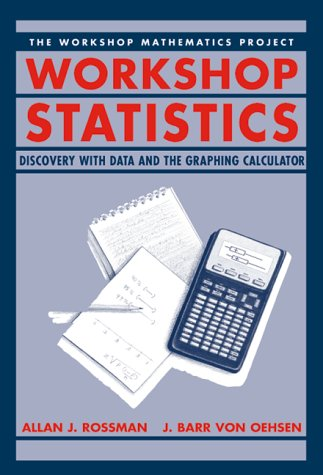 9780387983530: Workshop Statistics: Discovery with Data and the Graphing Calculator