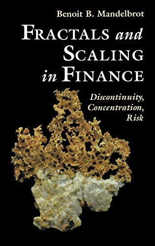 Fractals and Scaling in Finance: Discontinuity, Concentration,: MANDELBROT, Benoit B.
