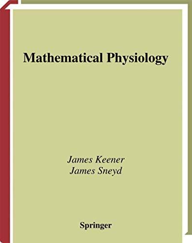 9780387983813: Mathematical Physiology (Interdisciplinary Applied Mathematics)